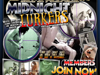 Midnight Lurkers - Find Out What Goes On When They Think No One Is Wathing